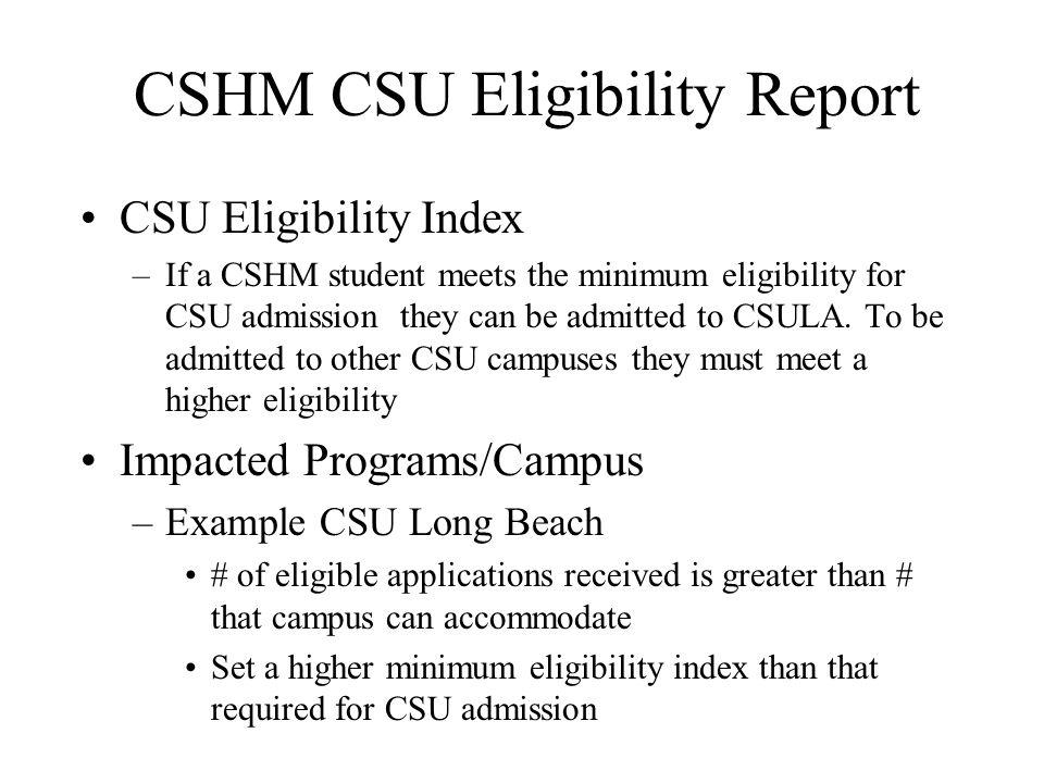 CSHM CSU Eligibility Report