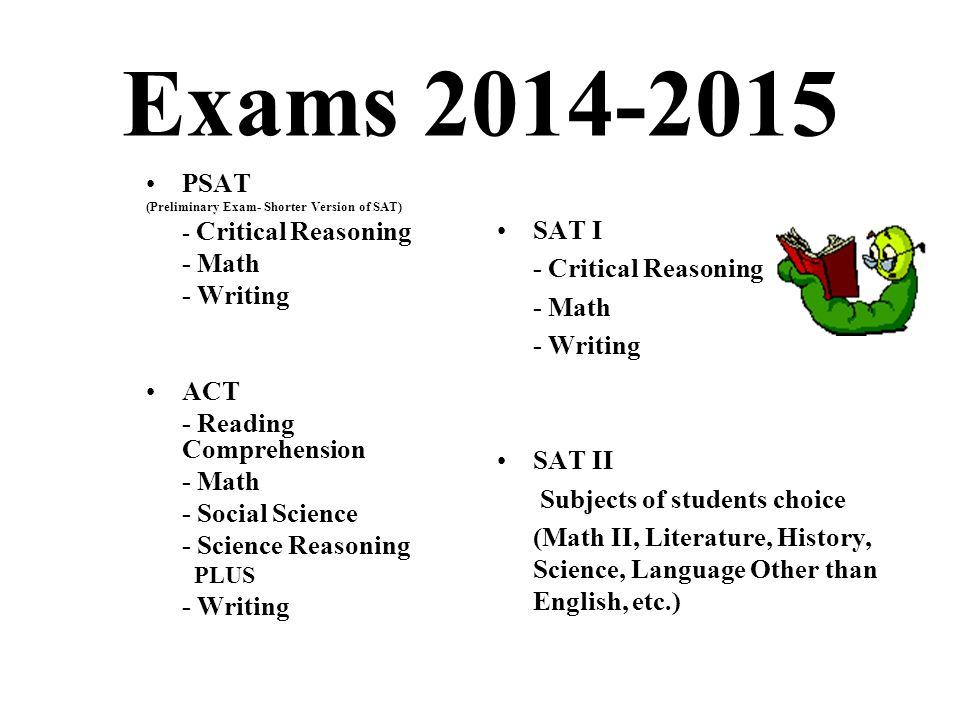 Exams 2014-2015 PSAT - Math SAT I - Writing - Critical Reasoning