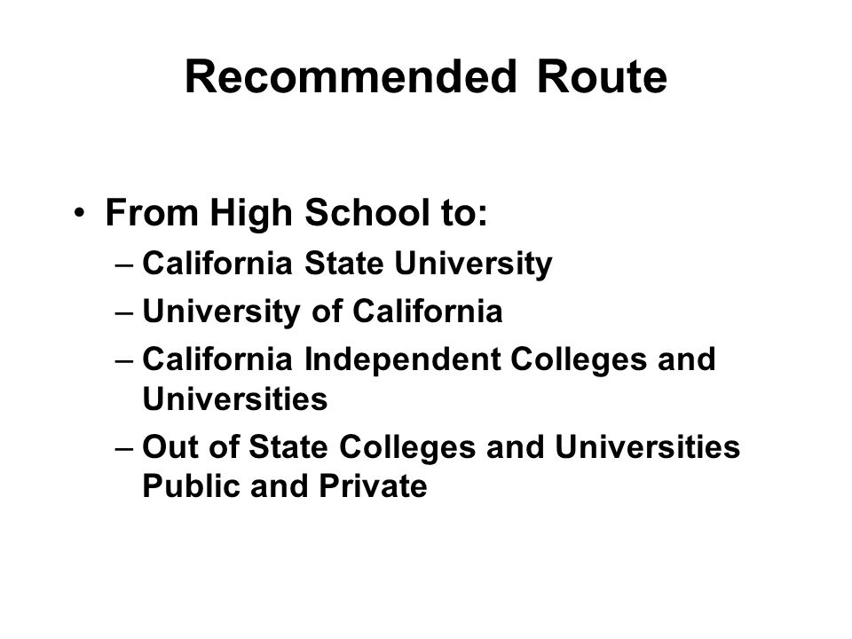 Recommended Route From High School to: California State University
