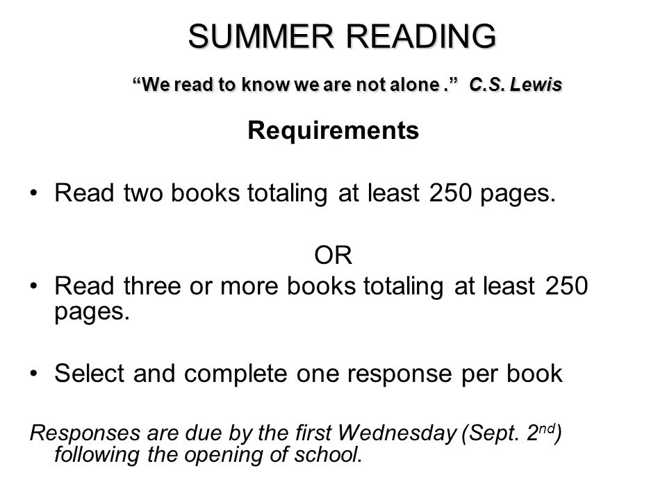 SUMMER READING We read to know we are not alone . C.S. Lewis