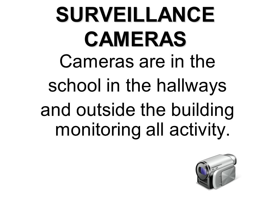 and outside the building monitoring all activity.