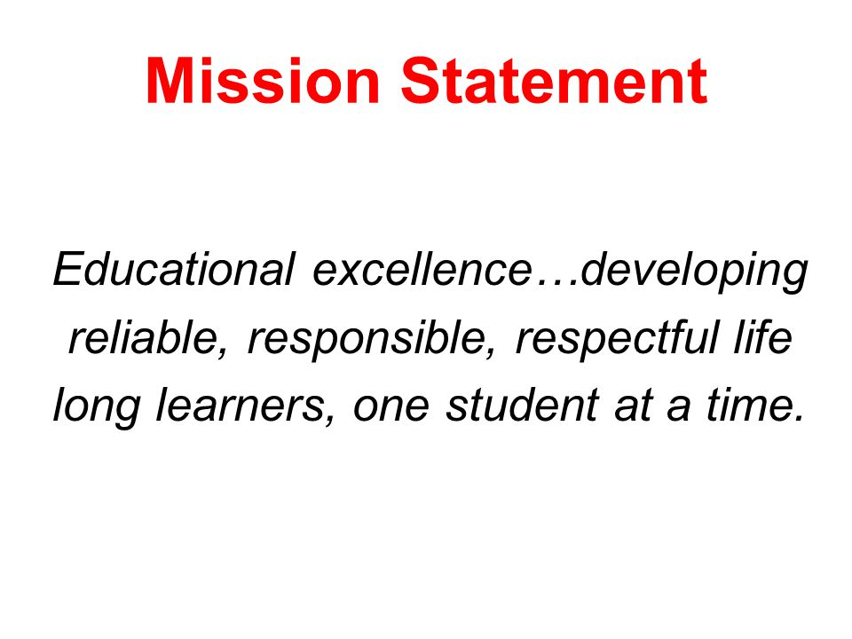 Mission Statement Educational excellence…developing