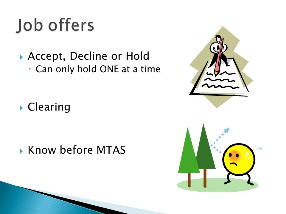 Job offers Accept, Decline or Hold Clearing Know before MTAS
