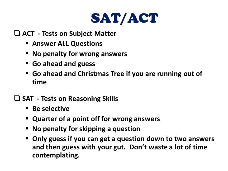 SAT/ACT ACT - Tests on Subject Matter Answer ALL Questions