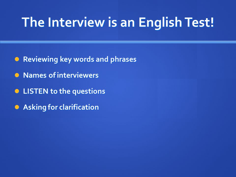 The Interview is an English Test!