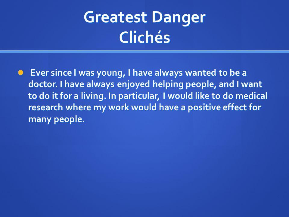 Greatest Danger Clichés