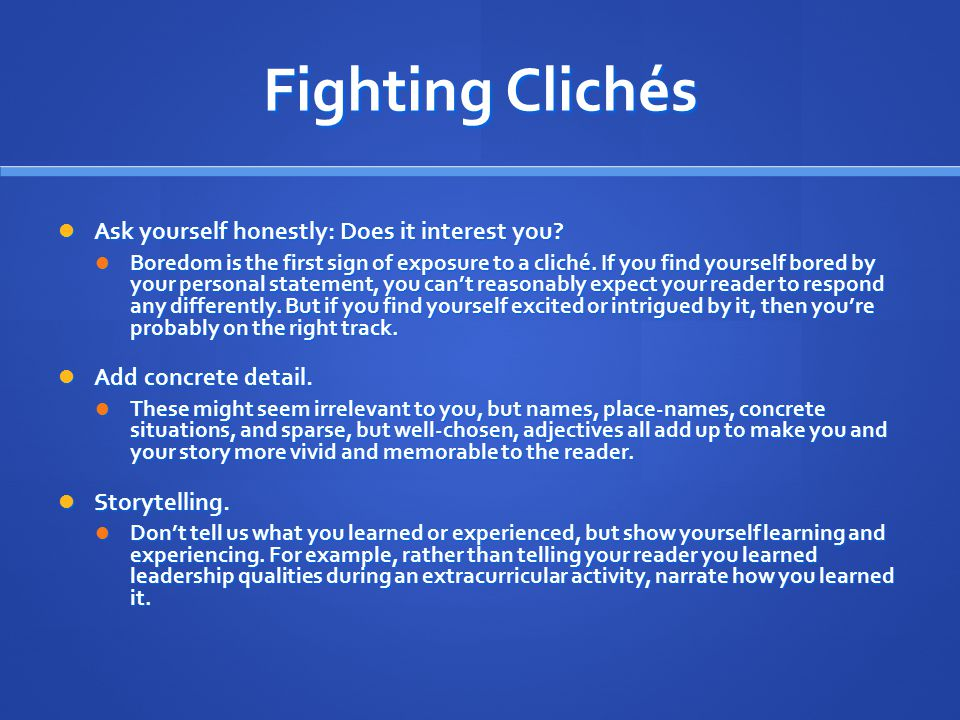 Fighting Clichés Ask yourself honestly: Does it interest you