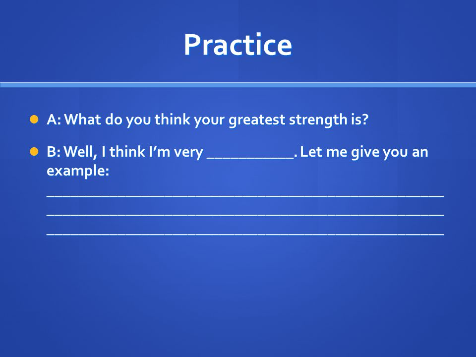 Practice A: What do you think your greatest strength is