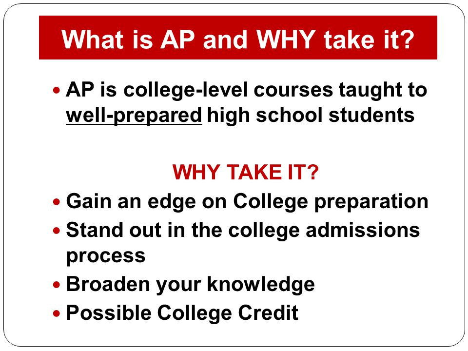 What is AP and WHY take it
