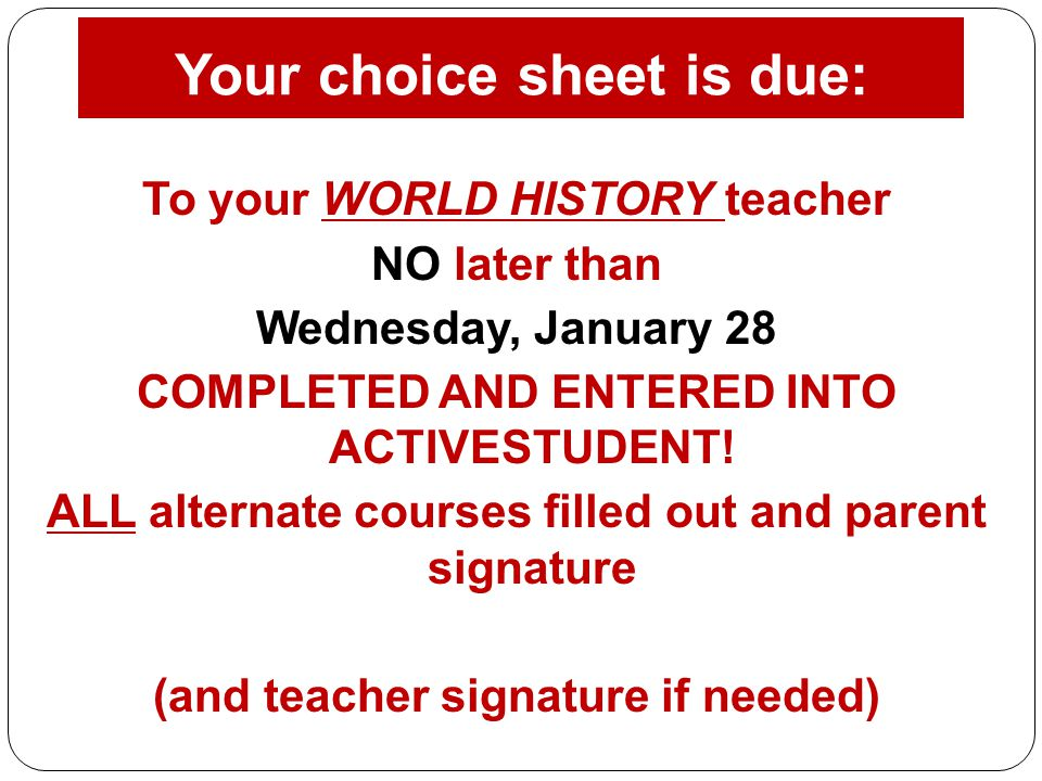 Your choice sheet is due: