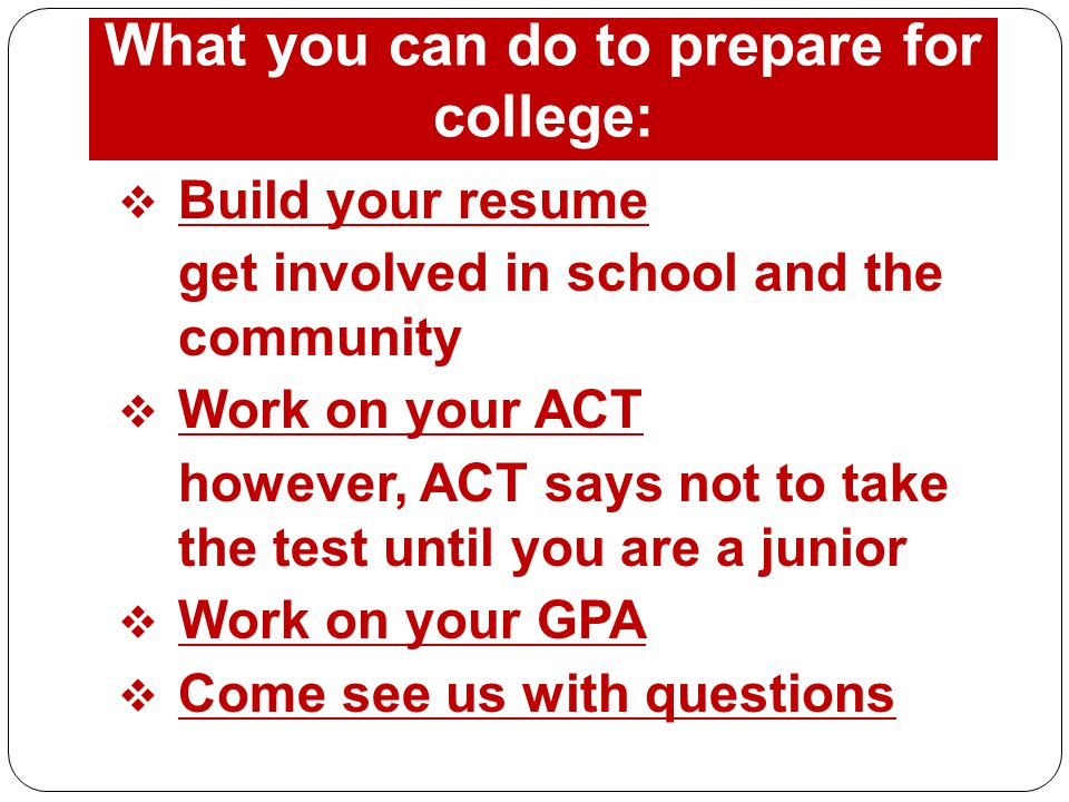 What you can do to prepare for college: