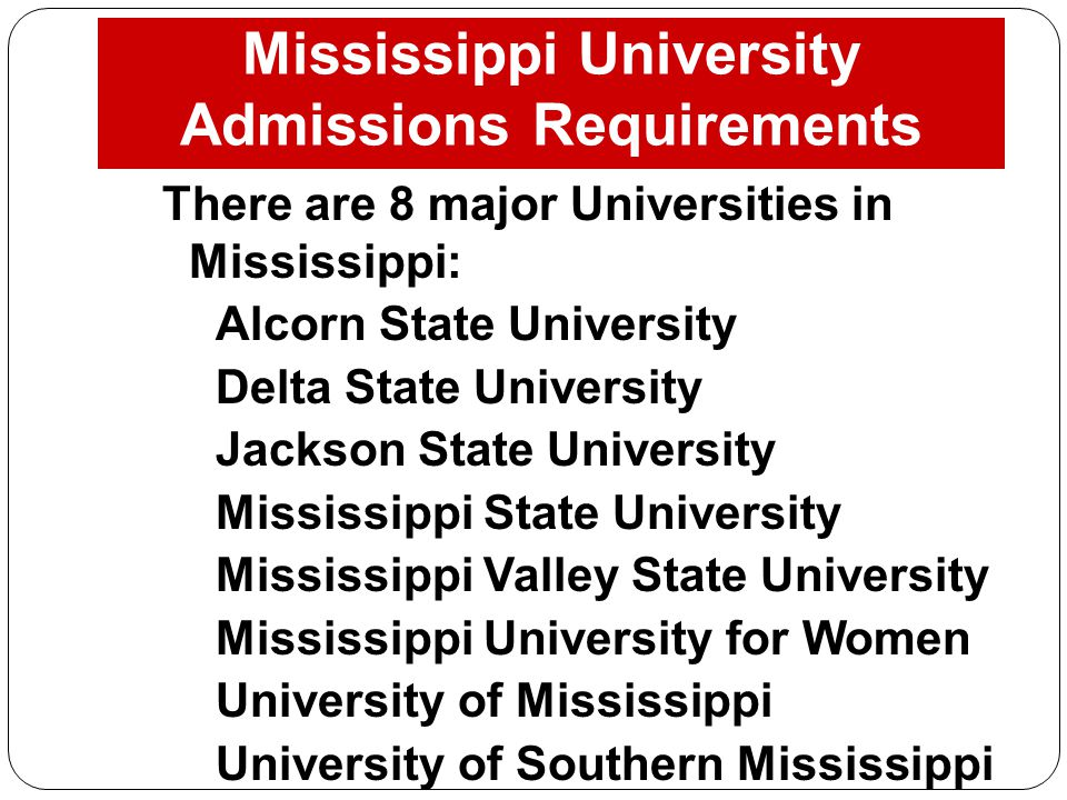 Mississippi University Admissions Requirements