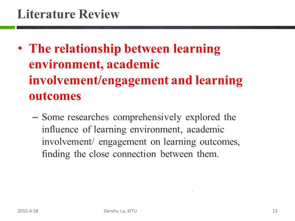 Literature Review The relationship between learning environment, academic involvement/engagement and learning outcomes.