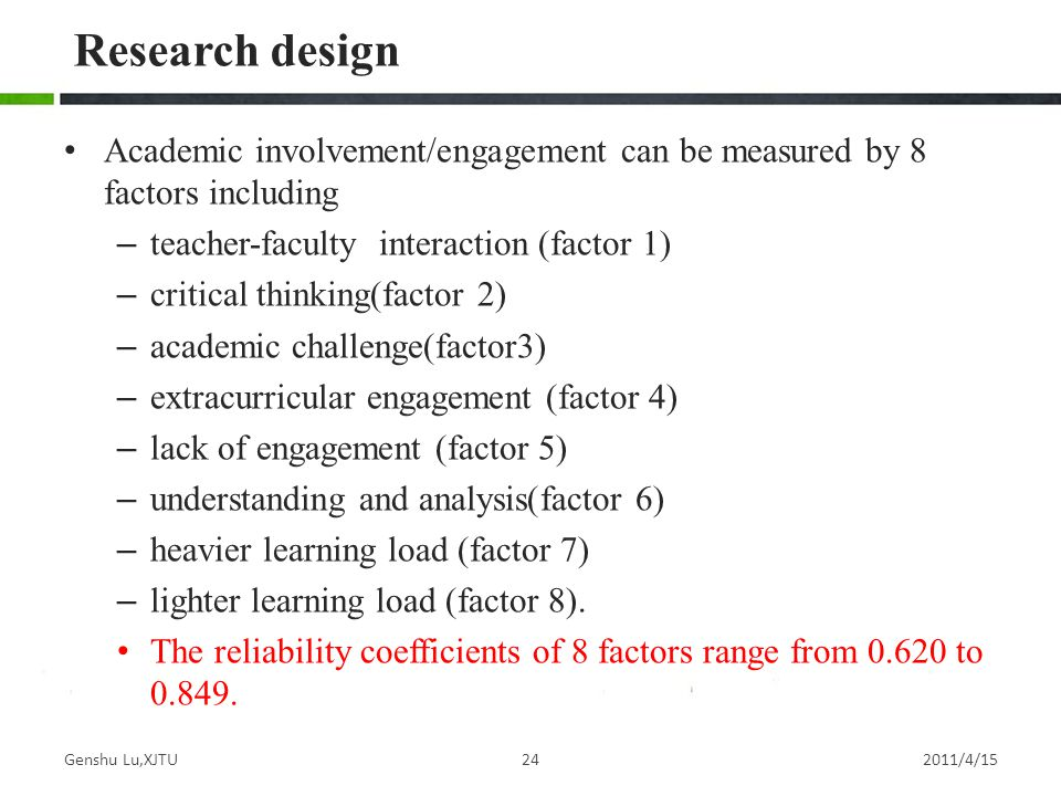 Research design Academic involvement/engagement can be measured by 8 factors including. teacher-faculty interaction (factor 1)