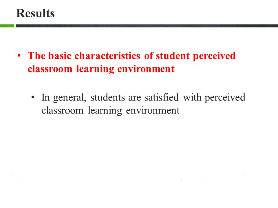 Results The basic characteristics of student perceived classroom learning environment.