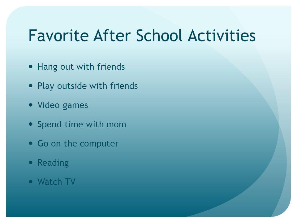 Favorite After School Activities