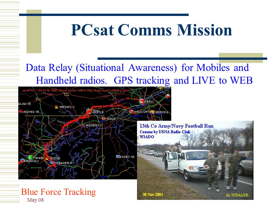 PCsat Comms Mission Data Relay (Situational Awareness) for Mobiles and Handheld radios. GPS tracking and LIVE to WEB.