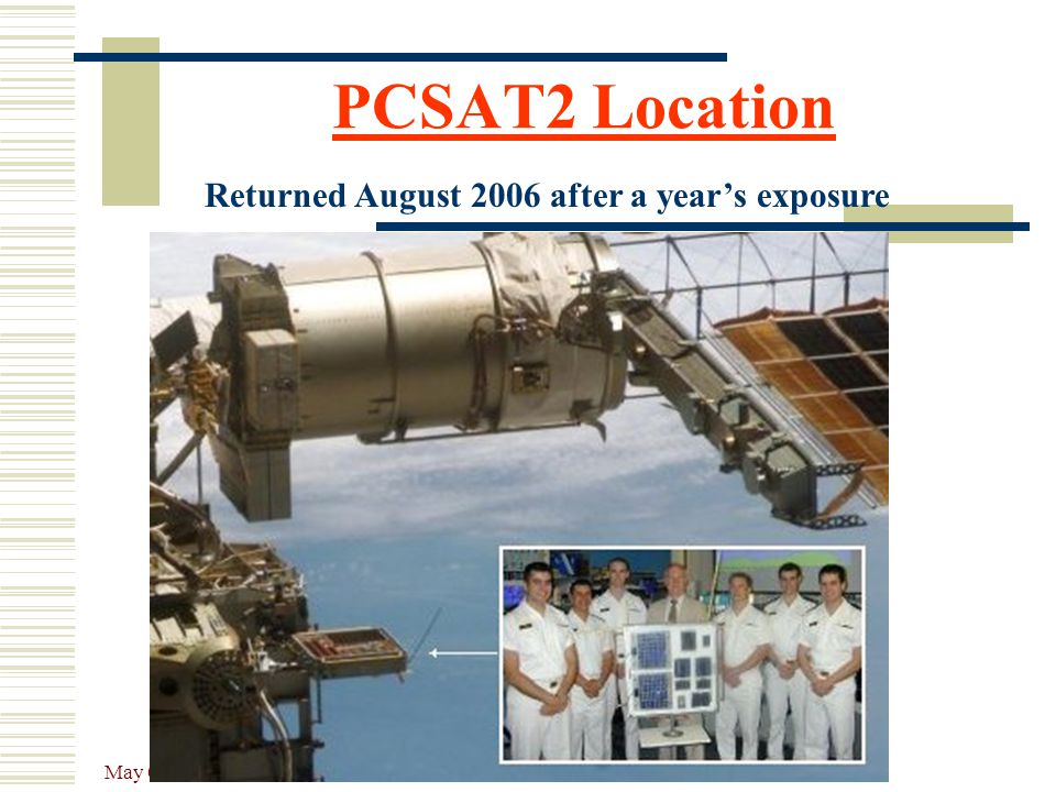 PCSAT2 Location Returned August 2006 after a year's exposure May 08