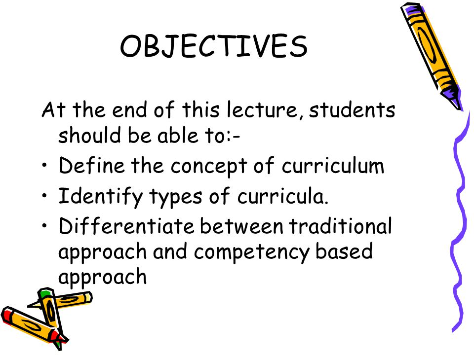OBJECTIVES At the end of this lecture, students should be able to:-
