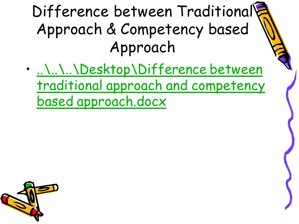 Difference between Traditional Approach & Competency based Approach