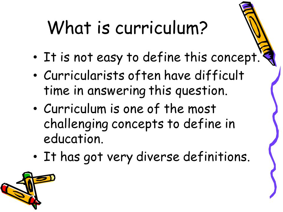 What is curriculum It is not easy to define this concept.