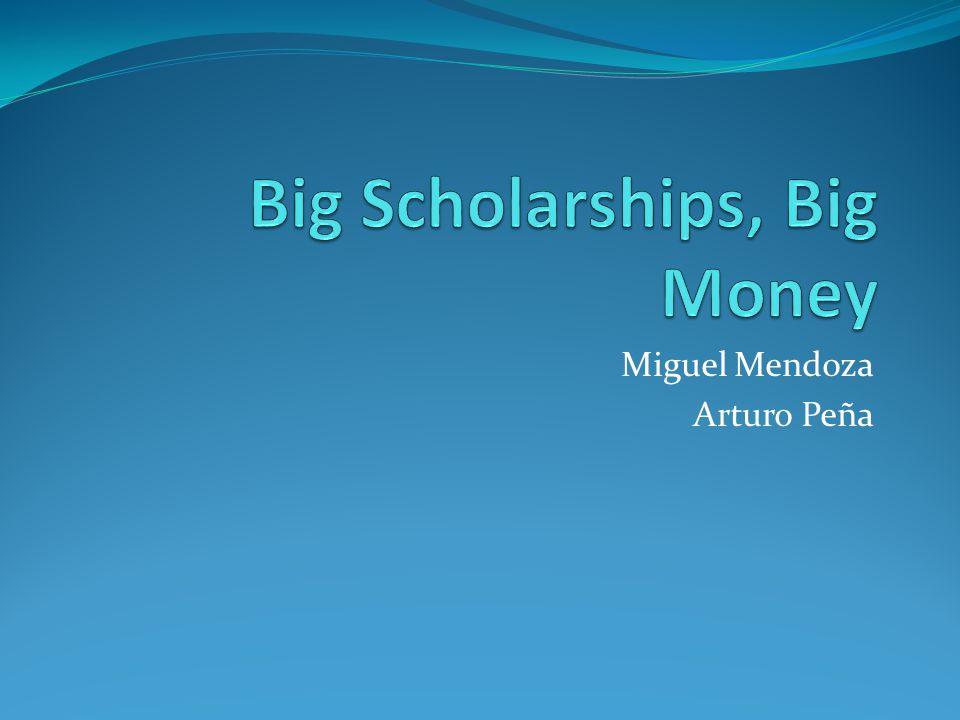 Big Scholarships, Big Money