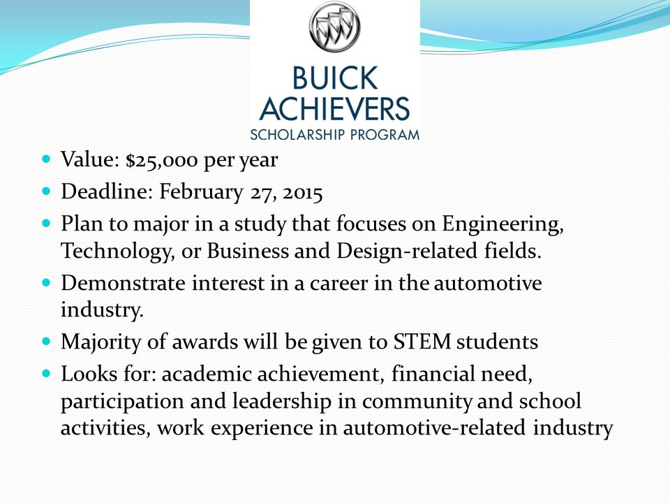 Value: $25,000 per year Deadline: February 27, 2015.