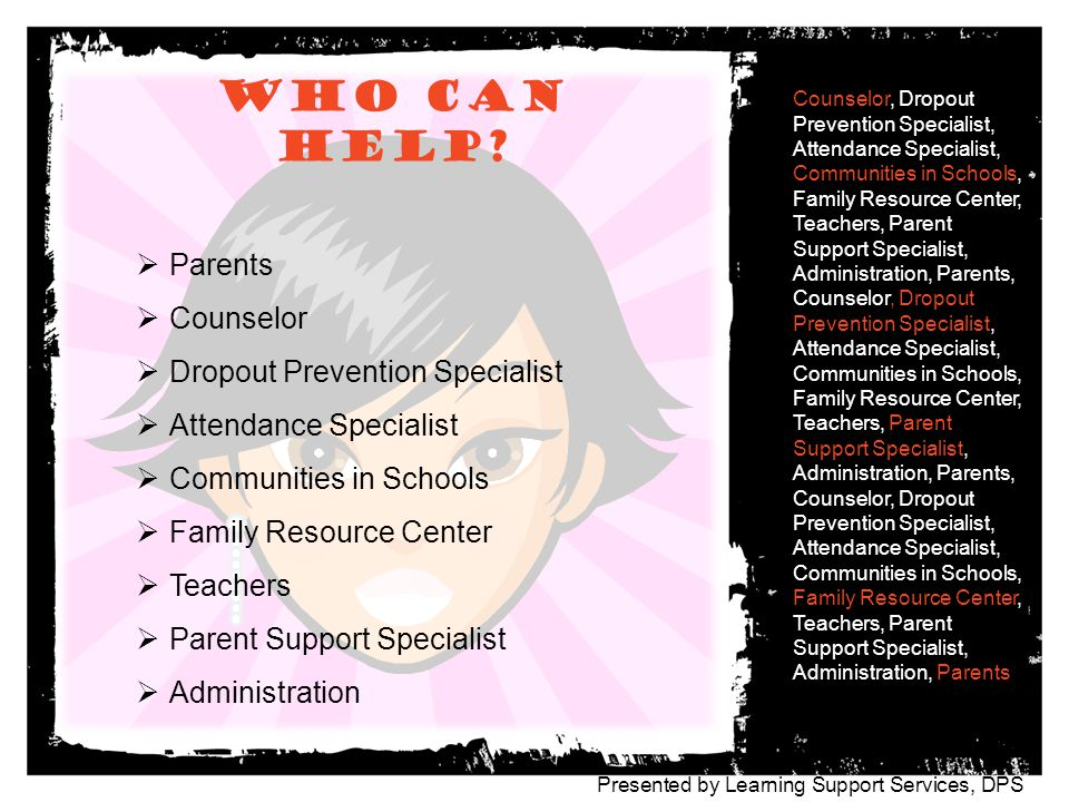 Who can help Parents Counselor Dropout Prevention Specialist