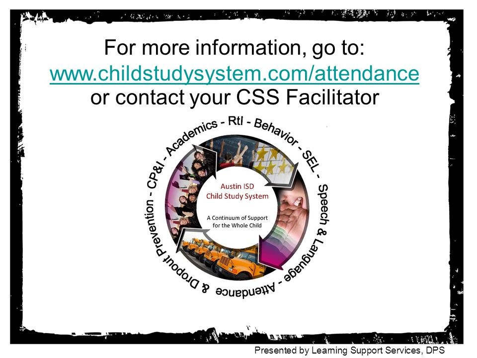 For more information, go to: www. childstudysystem
