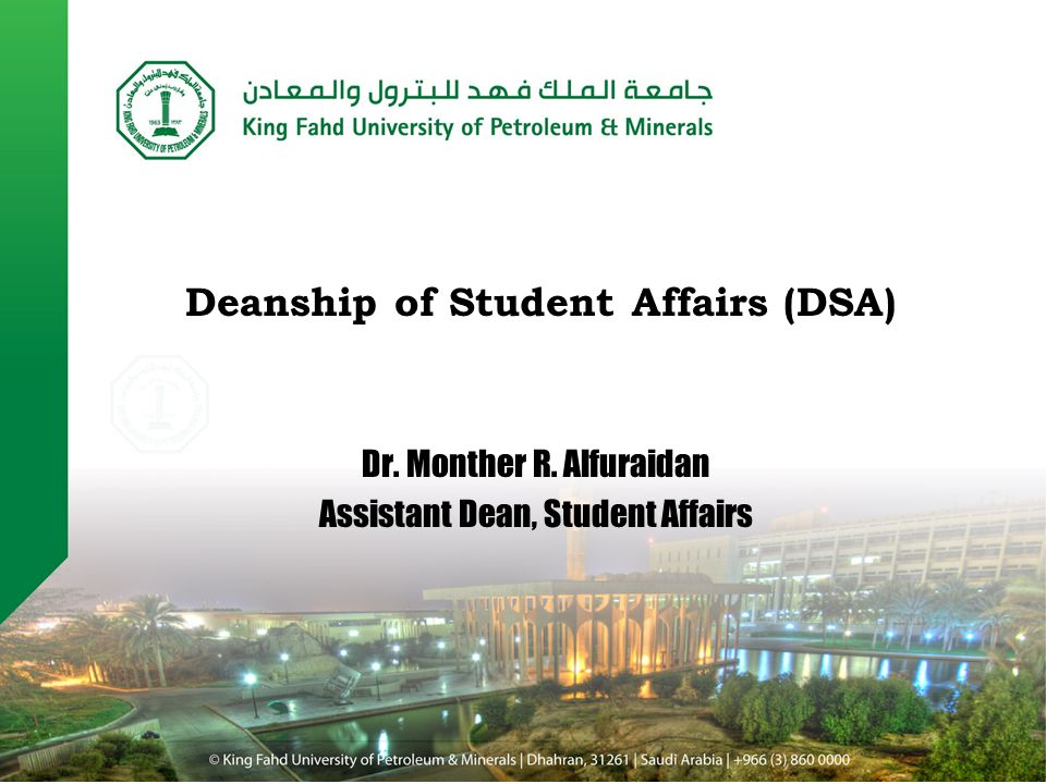 Dr. Monther R. Alfuraidan Assistant Dean, Student Affairs