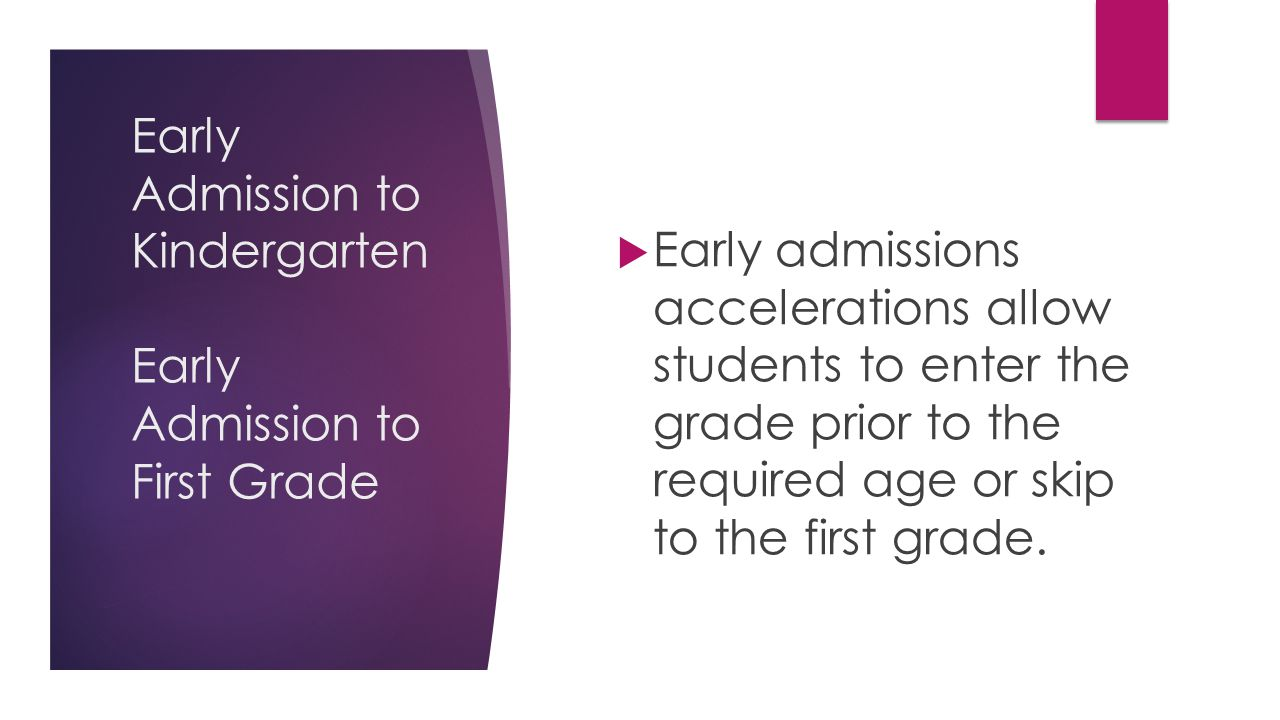 Early Admission to Kindergarten Early Admission to First Grade