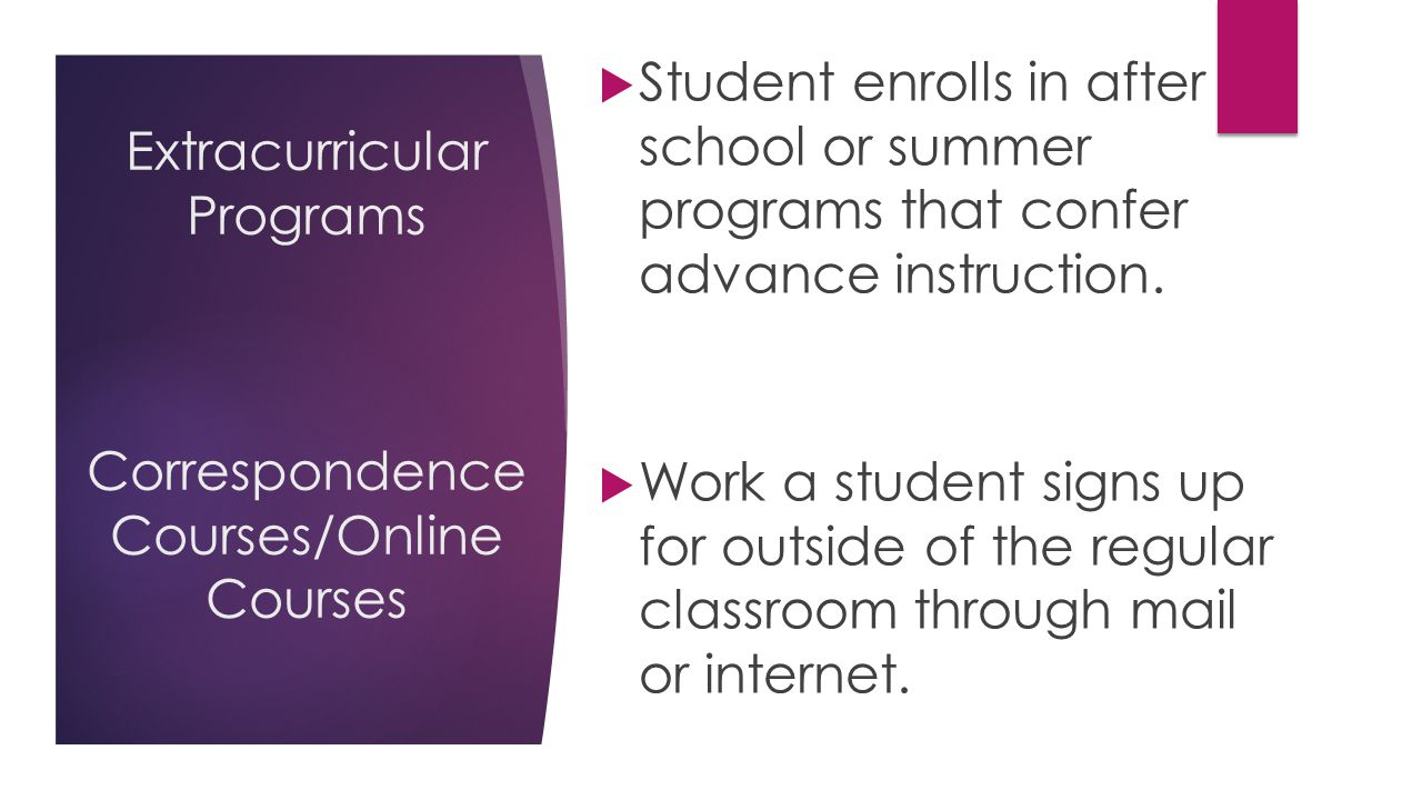 Extracurricular Programs Correspondence Courses/Online Courses