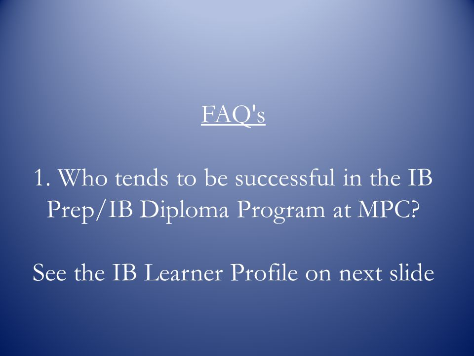 See the IB Learner Profile on next slide