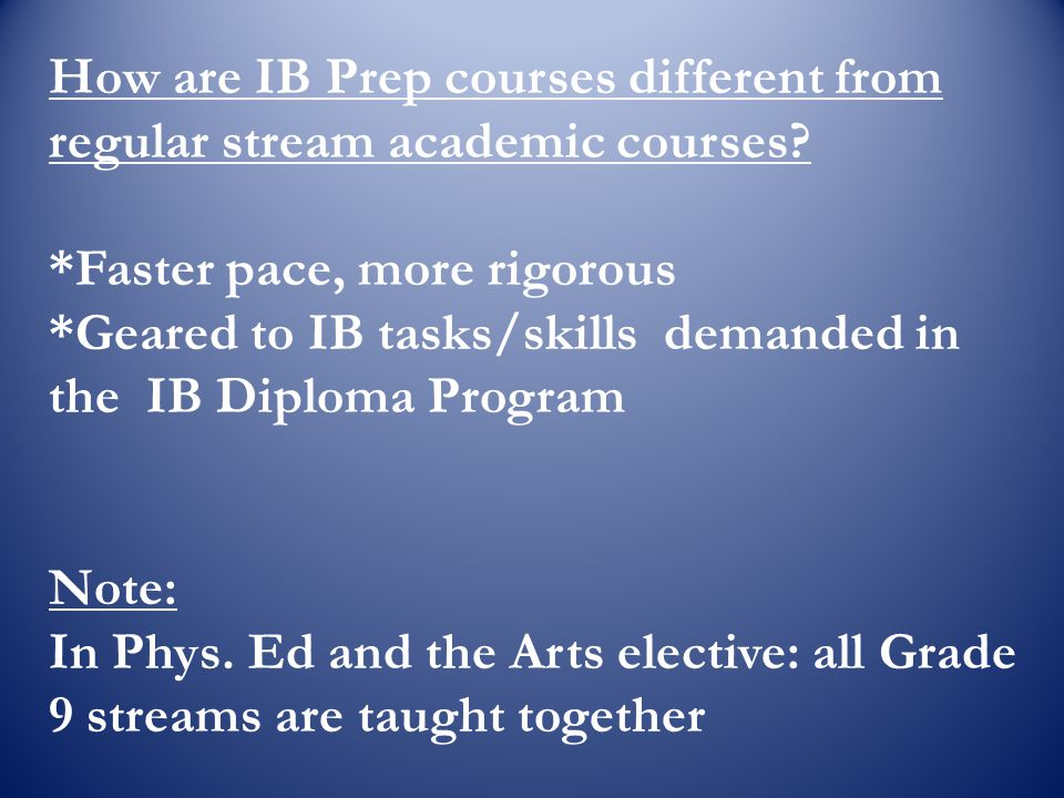 How are IB Prep courses different from regular stream academic courses