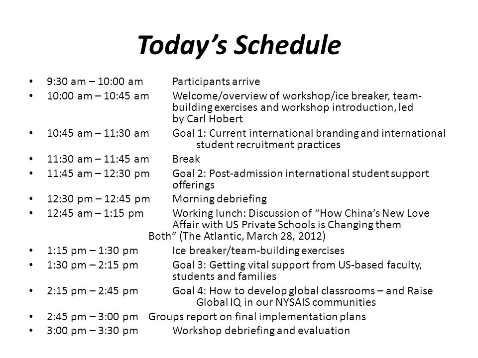 Today's Schedule 9:30 am – 10:00 am Participants arrive