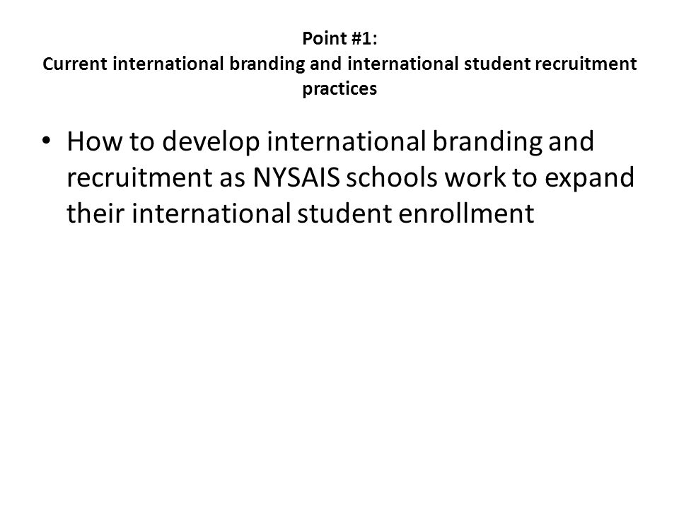 Point #1: Current international branding and international student recruitment practices
