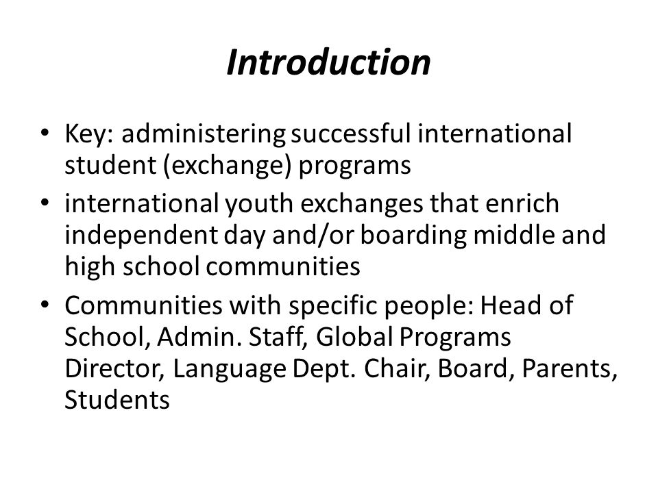 Introduction Key: administering successful international student (exchange) programs.