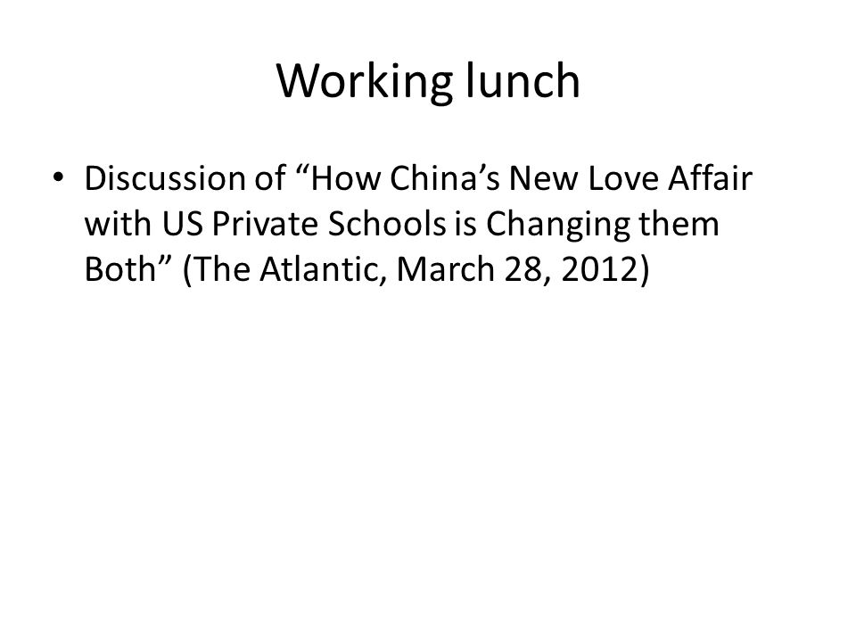 Working lunch Discussion of How China's New Love Affair with US Private Schools is Changing them Both (The Atlantic, March 28, 2012)