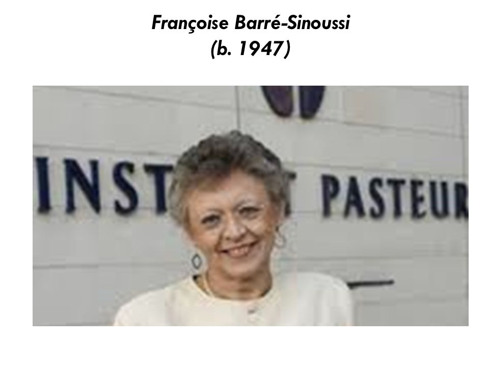 Françoise Barré-Sinoussi (b. 1947)
