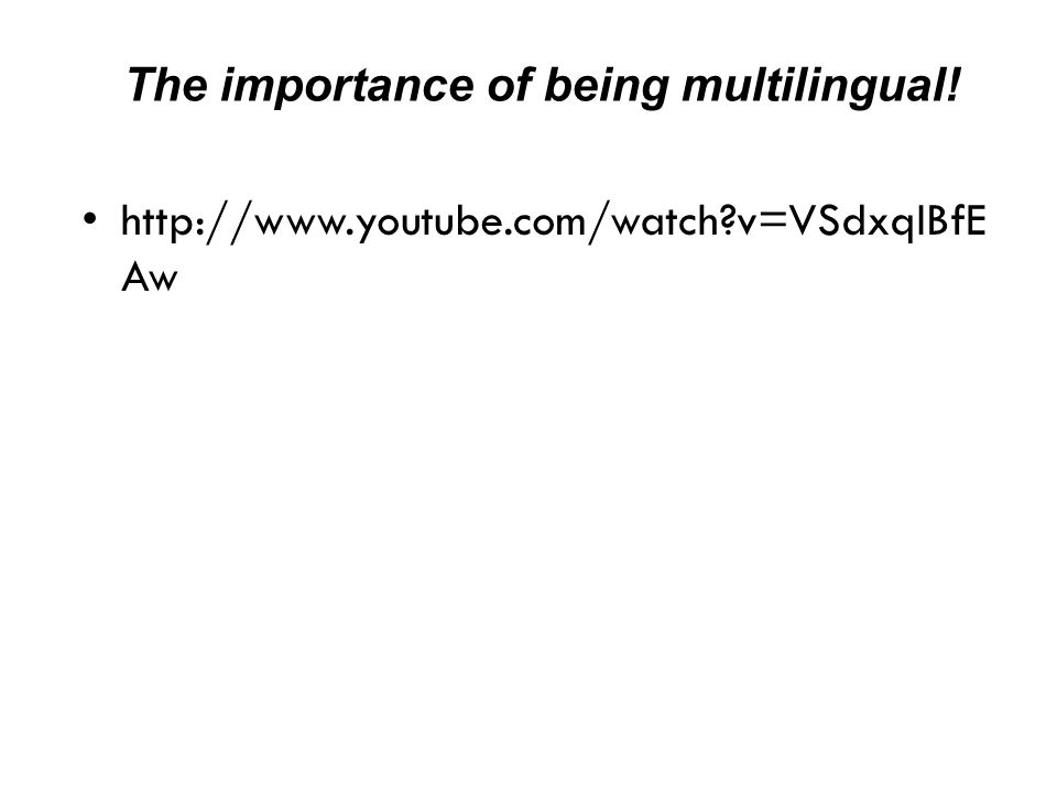 The importance of being multilingual!