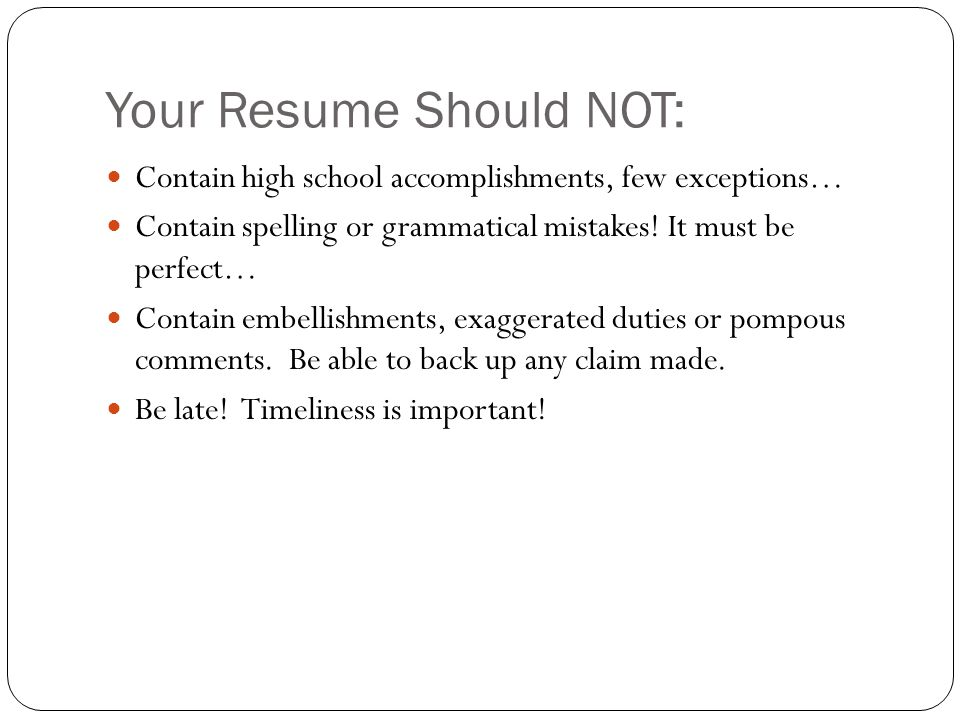 Your Resume Should NOT:
