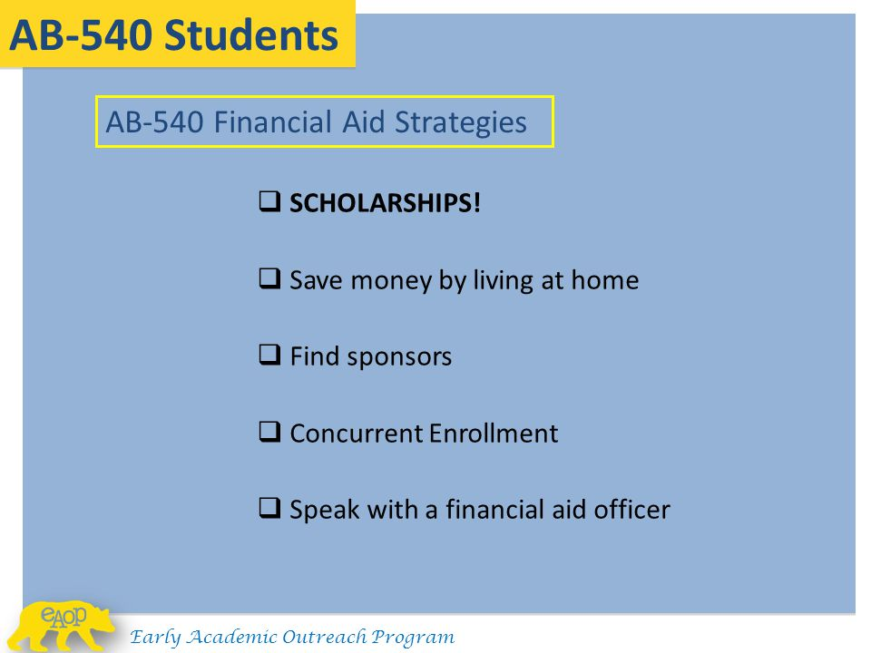 AB-540 Students AB-540 Financial Aid Strategies SCHOLARSHIPS!
