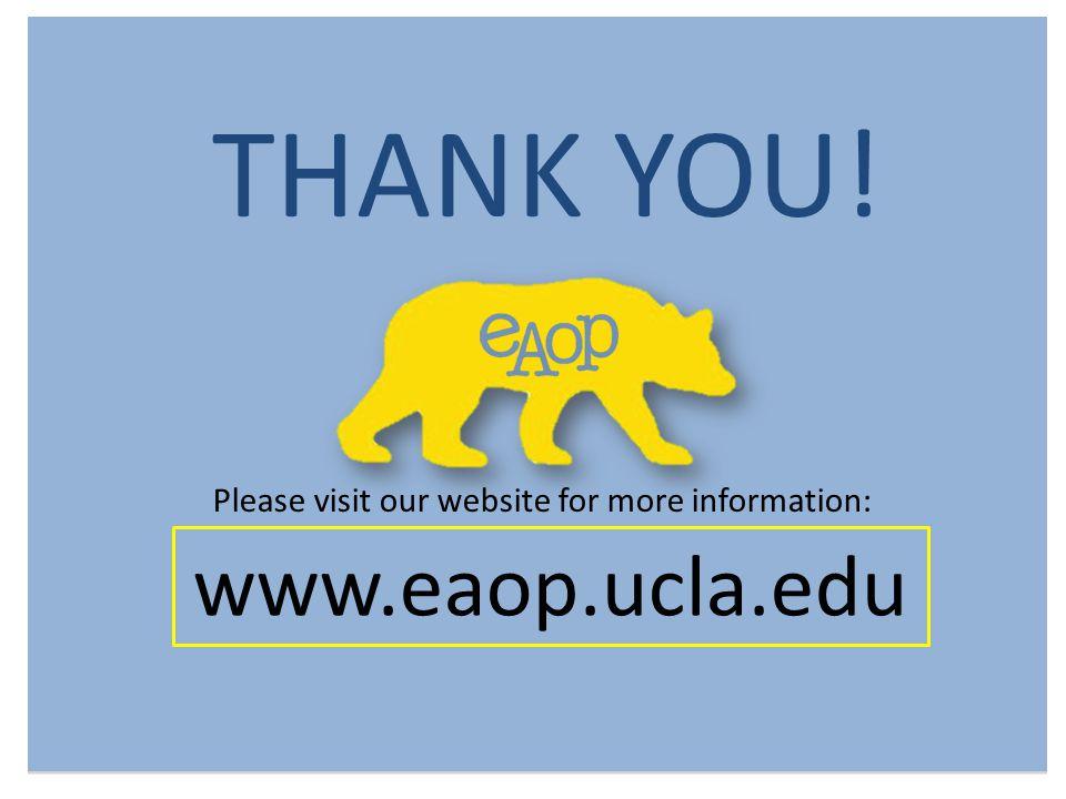 THANK YOU! www.eaop.ucla.edu