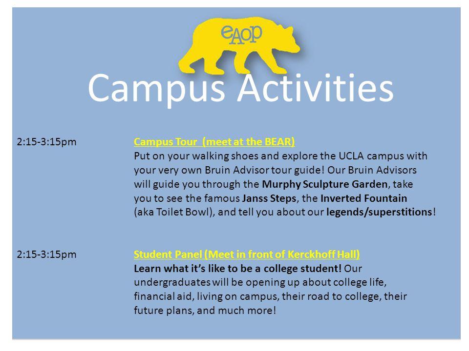 Campus Activities 2:15-3:15pm Campus Tour (meet at the BEAR)
