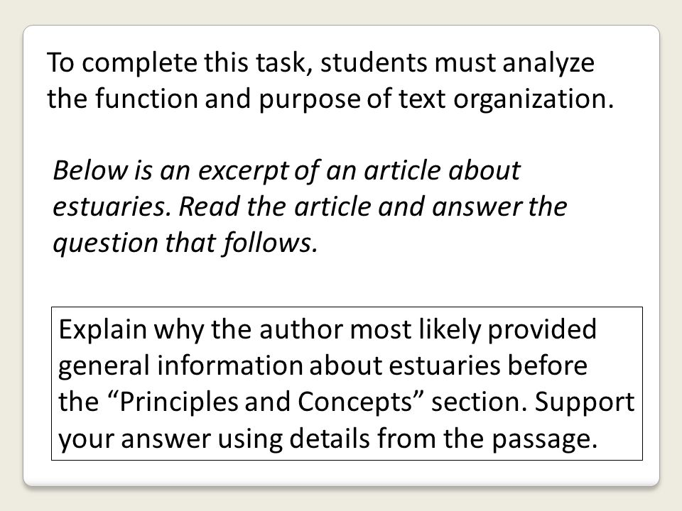 To complete this task, students must analyze the function and purpose of text organization.