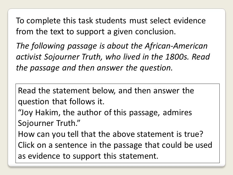 To complete this task students must select evidence from the text to support a given conclusion.