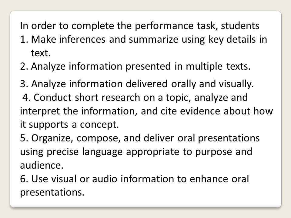 In order to complete the performance task, students