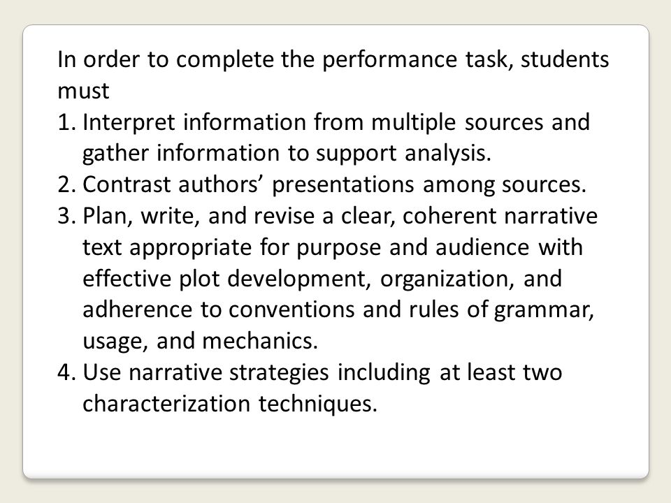 In order to complete the performance task, students must