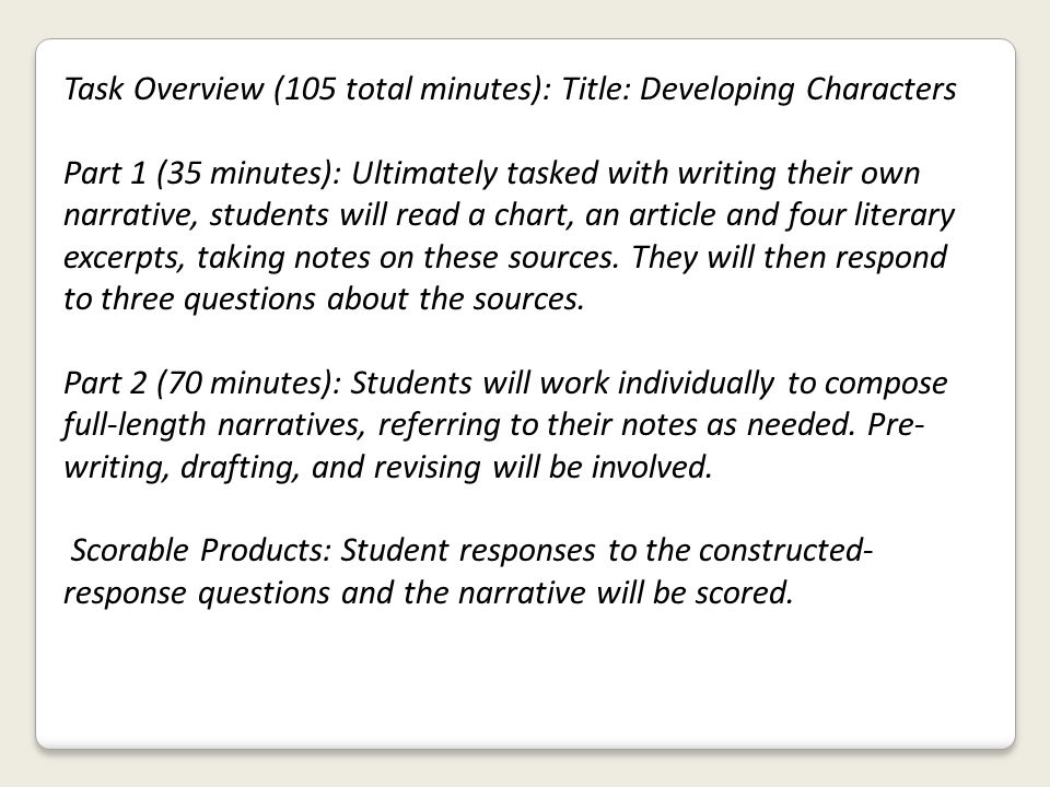 Task Overview (105 total minutes): Title: Developing Characters