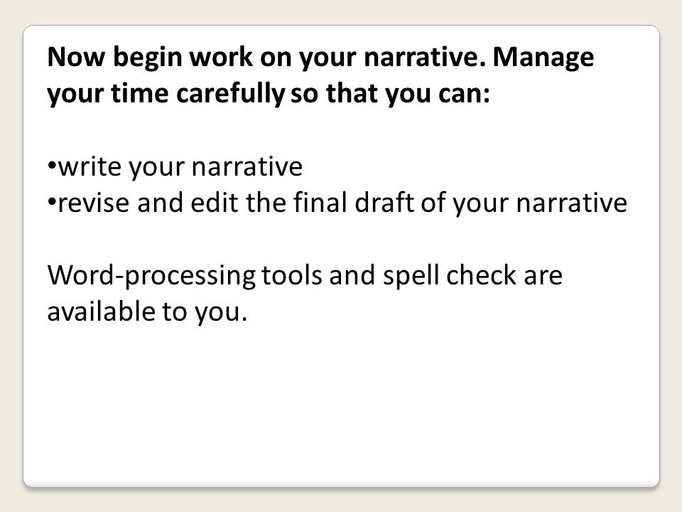 Now begin work on your narrative